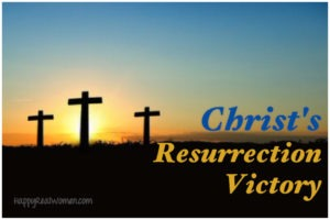 Christ's Resurrection Victory