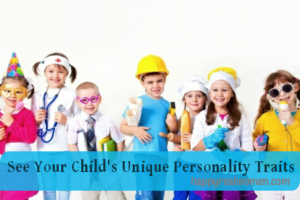 See Your Child's Unique Personality Traits