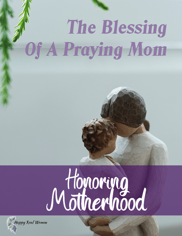 The Blessing of a Praying Mom