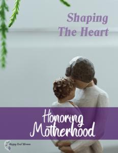 Shaping the heart -  Honoring Motherhood